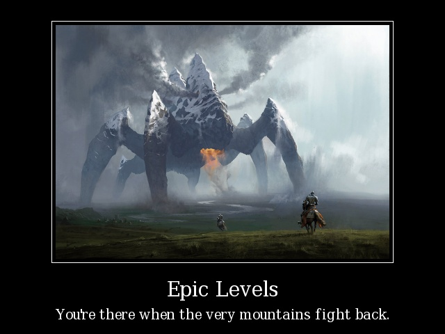 Epic Levels: You're There When the Very Mountains Fight Back
